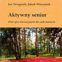 Gry dla aktywnych seniorów – rozmowa z Janem Strugarkiem
